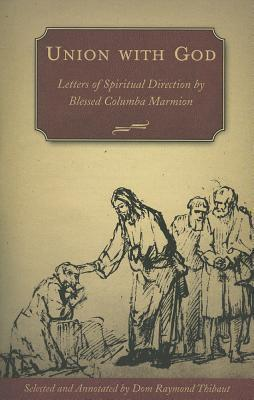 Union with God: Letters of Spiritual Direction Blessed Columba Marmion by Columba Marmion