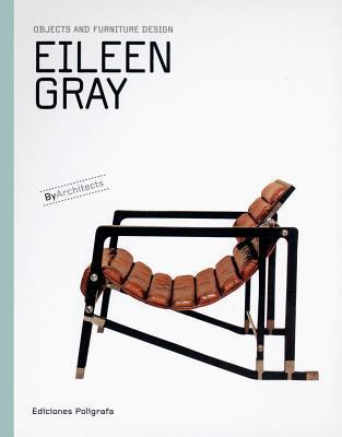 Eileen Gray: Objects and Furniture Design: By Architects Series  by  Eileen Gray