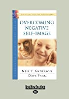 Overcoming Negative Self-Image: The Victory Over the Darkness Series (Large Print 16pt)