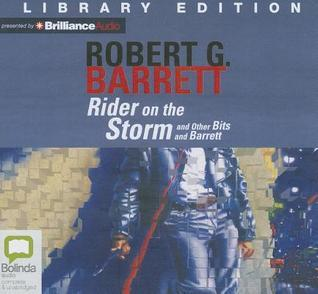Rider on the Storm: And Other Bits and Barrett Robert G. Barrett