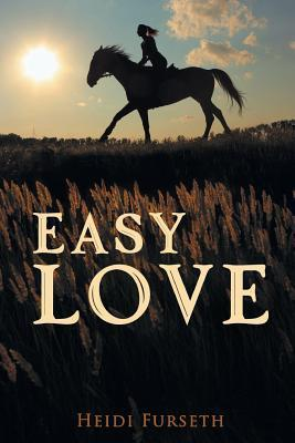 Easy Love  by  Heidi Furseth