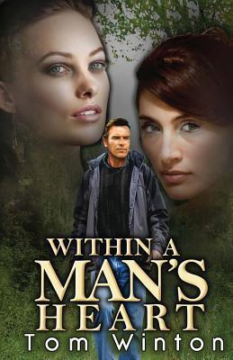 Within a Mans Heart  by  Tom Winton