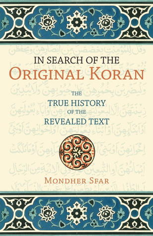 In Search of the Original Koran: The True History of the Revealed Text  by  Mondher Sfar