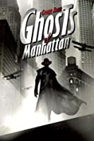 Ghosts of Manhattan (The Ghost, #1)