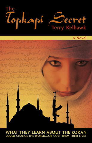 The Topkapi Secret Terry Kelhawk