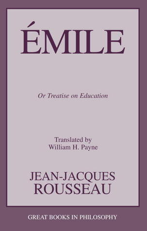 Emile: Or Treatise on Education  by  Jean-Jacques Rousseau