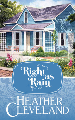 Right as Rain  by  Heather Cleveland