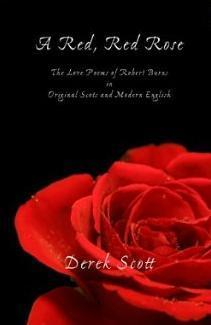 A Red, Red Rose.  The Love Poems of Robert Burns in Original Scots and Modern English  by  Robert Burns