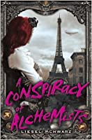 A Conspiracy of Alchemists (The Chronicles of Light and Shadow, #1)