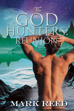 Reunion (TheGod Hunters, #2)  by  Mark     Reed