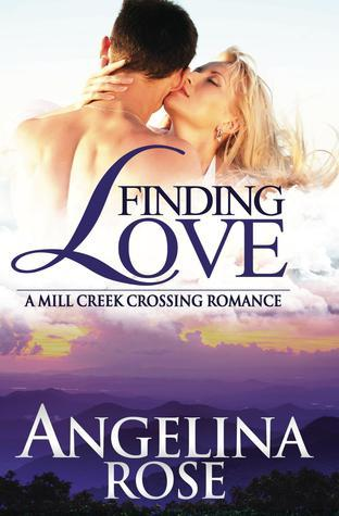Finding Love (Mill Creek Crossing, #3)  by  Angelina Rose