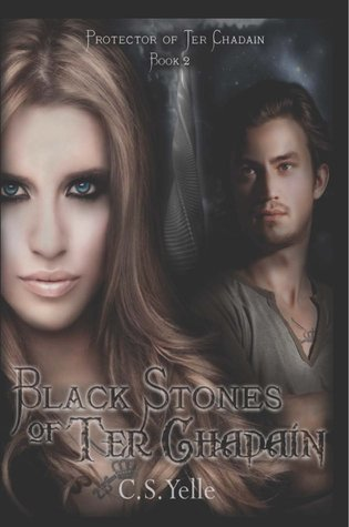 Black Stones of Ter Chadain (Protector of Ter Chadain Series - Book 2)  by  C.S. Yelle
