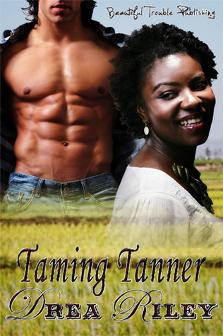 Taming Tanner  by  Drea Riley