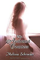 The Accidental Countess (Once Upon An Accident, #1)