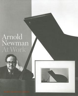 Arnold Newman: At Work  by  Roy Flukinger