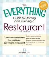 The Everything Guide to Starting and Running a Restaurant: The Ultimate Resource for Starting a Successful Restaurant!