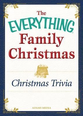 Christmas Trivia: Celebrating the Magic of the Holidays  by  Adams Media