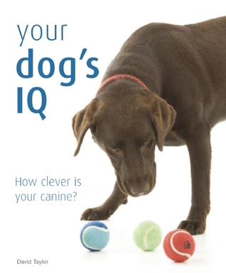 Your Dogs IQ: How Clever is Your Canine? David Taylor