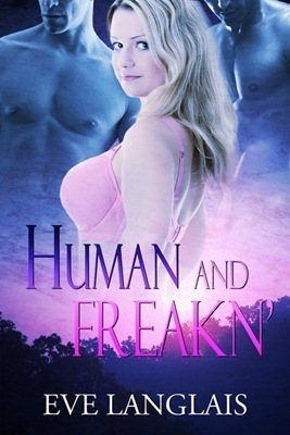 Human and Freakn (Freakn Shifters, #4)  by  Eve Langlais