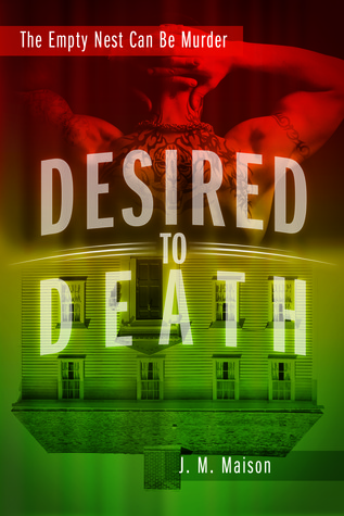 Desired to Death  by  J.M. Maison