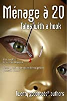 Menage a 20: Tales with a Hook