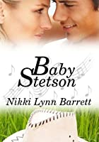 Baby Stetson (Love and Music in Texas, #1)