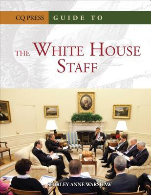 Guide to the White House Staff Shirley Anne Warshaw