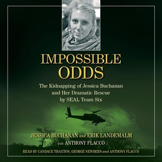 Impossible Odds: The Kidnapping of Jessica Buchanan and Her Dramatic Rescue SEAL Team Six by Jessica Buchanan