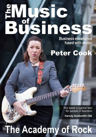 The Music of Business - Business Excellence Fused with Music Peter               Cook