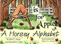 A is for Apple: A Horsey Alphabet