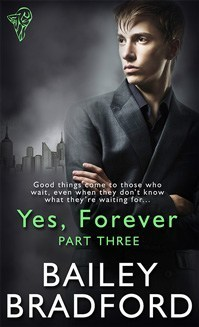 Yes, Forever (Part 3) Bailey Bradford