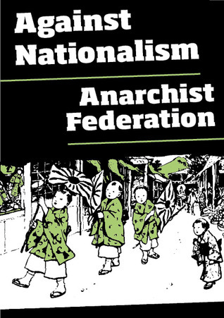 Against Nationalism  by  Anarchist Federation