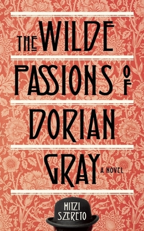 Wilde Passions of Dorian Gray  by  Mitzi Szereto