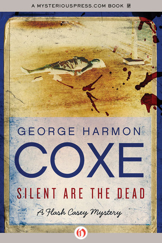 Silent Are the Dead  by  George Harmon Coxe