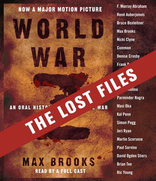 World War Z: The Lost Files: A Companion to the Abridged Edition Max Brooks