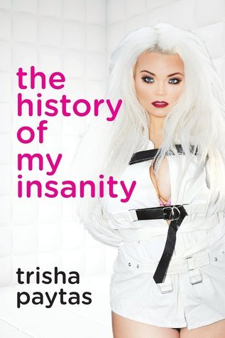 The History of My Insanity Trisha Paytas
