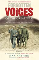 Forgotten Voices Of The Great War (Forgotten Voices/the Great War)