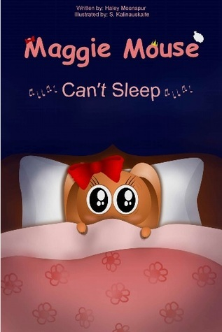 Maggie Mouse Cant Sleep  by  Haley Moonspur