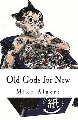 Old Gods for New  by  Mike Algera