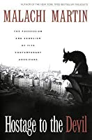 Hostage to the Devil: The Possession and Exorcism of Five Contemporary Americans