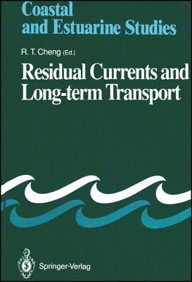 Residual Currents and Long-Term Transport R. T. Cheng