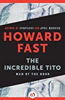The Incredible Tito: Man of the Hour
