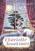 Charlotte Sometimes (Aviary Hall,  #3)