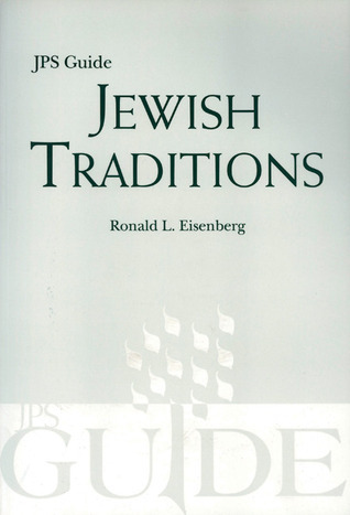Jewish Traditions: JPS Guide Ronald L. Eisenberg