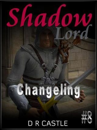 Changeling (Shadow Lord, #8)  by  D.R. Castle