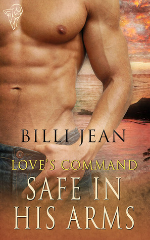Safe In His Arms (Loves Command, #2)  by  Billi Jean