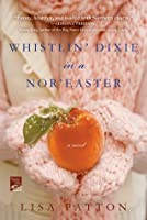 Whistlin' Dixie in a Nor'easter: A Novel