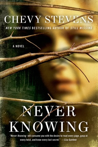 Never Knowing: A Novel  by  Chevy Stevens