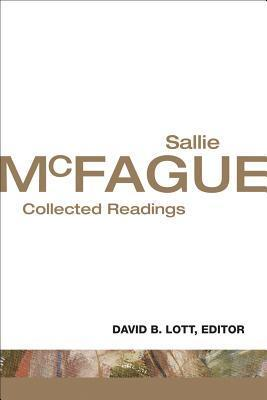 Sallie McFague: Collected Readings  by  Sallie McFague