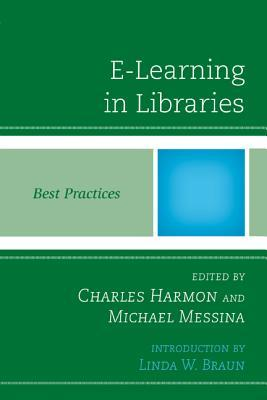 E-Learning in Libraries: Best Practices  by  Charles Harmon